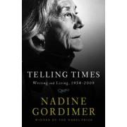 Telling Times by Nadine Gordimer