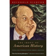 The Irony of American History by Reinhold Niebuhr