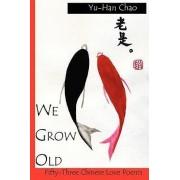 We Grow Old by Yu-Han Chao