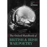 The Oxford Handbook of British and Irish War Poetry by Tim Kendall