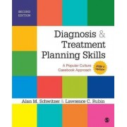 Diagnosis and Treatment Planning Skills by Alan M. Schwitzer