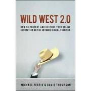 Wild West 2.0 by Michael Fertik