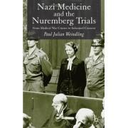 Nazi Medicine and the Nuremberg Trials by Paul Julian Weindling