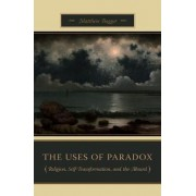 The Uses of Paradox by Matthew C. Bagger