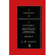 The Sociology and Professionalization of Economics by A. W. Coats
