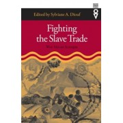 Fighting the Slave Trade by Sylviane A. Diouf