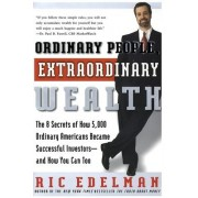 Ordinary People, Extraordinary Wealth by Ric Edelman