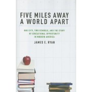 Five Miles Away, A World Apart by James Ryan
