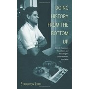 Doing History From The Bottom Up by Staughton Lynd