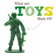 What are Toys Made of? by Joanna Brundle