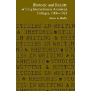 Rhetoric and Reality by James A. Berlin