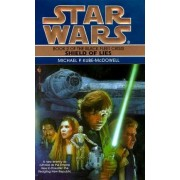 Star Wars: Black Fleet Trilogy - Shield of Lies by Michael P. Kube-McDowell