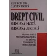 Drept civil. Persoana fizică. Persoana juridică – Prezentare teoretică, prezentare practico-aplicativă. Doctrină, speţe, întrebări şi exerciţii, vocabular, teste grilă.