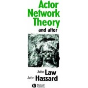 Actor Network Theory and After by John Law