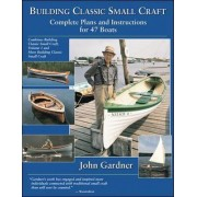 Building Classic Small Craft by John Gardner