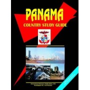 Panama Country Study Guide by Global Investment & Business Inc