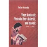 Viata si minunile Parintelui Petru Boiarski noul mucenic - Vladimir Karagodin