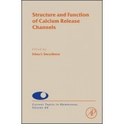 Structure and Function of Calcium Release Channels by Irina Serysheva