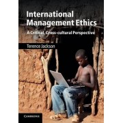 International Management Ethics by Terence Jackson