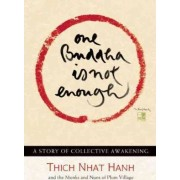 One Buddha is Not Enough by Thich Nhat Hanh