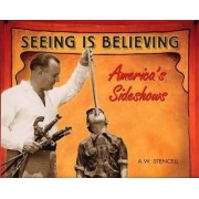 Seeing is Believing by A.W. Stencell