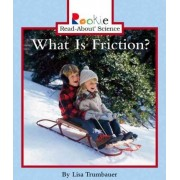 What Is Friction? by Lisa Trumbauer