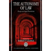 The Autonomy of Law by Robert P. George
