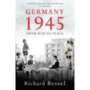 Germany 1945 by Richard Bessel