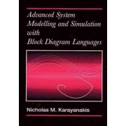 Advanced System Modelling and Simulation with Block Diagram Languages by Nicholas M. Karayanakis