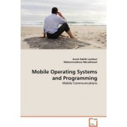 Mobile Operating Systems and Programming by Arash Habibi Lashkari