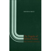 The Tragedy of Political Science by David M. Ricci