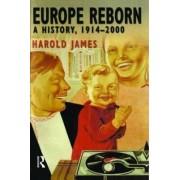 Europe Reborn by Dr. Harold James