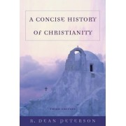 A Concise History of Christianity by Peterson