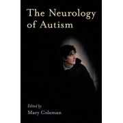 The Neurology of Autism by Mary Coleman