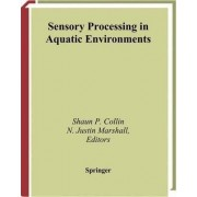 Sensory Processing in Aquatic Environments by Shaun P. Collin