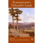 Romanticism's Debatable Lands by Claire Lamont