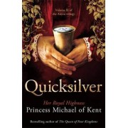 Quicksilver by of Kent HRH Princess Michael