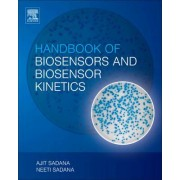 Handbook of Biosensors and Biosensor Kinetics by Ajit Sadana