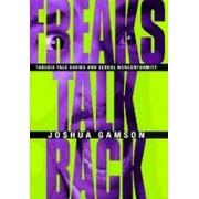 Freaks Talk Back by Joshua Gamson