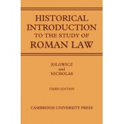 A Historical Introduction to the Study of Roman Law by H.F. Jolowicz