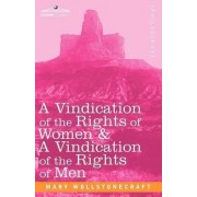 A Vindication of the Rights of Women & a Vindication of the Rights of Men by Mary Wollstonecraft