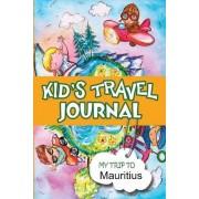 Kids Travel Journal: My Trip to Mauritius by BlueBird Books