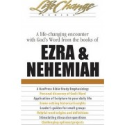 A Life-Changing Encounter with God's Word from the Books of Ezra & Nehemiah by NavPress