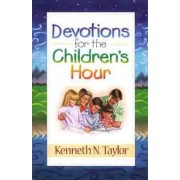 Devotions for the Children's Hour by Kenneth Nathaniel Taylor