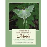 Pheromone Communication in Moths by Jeremy D. Allison