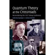Quantum Theory at the Crossroads by Guido Bacciagaluppi