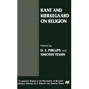 Kant and Kierkegaard on Religion by D. Phillips