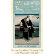Martial Arts Teaching Tales of Power and Paradox by Pascal Fauliot
