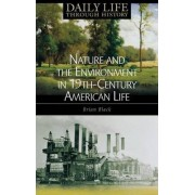 Nature and the Environment in Nineteenth-Century American Life by Brian C. Black