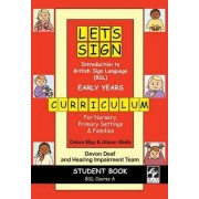 Let's Sign Introduction to British Sign Language (BSL) Early Years Curriculum Student Book by Debra May